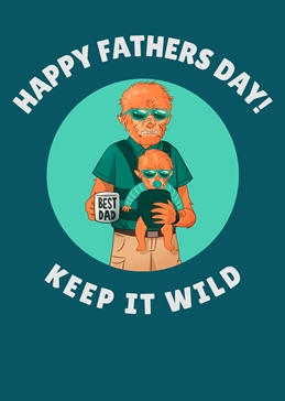 Funny Father's Day Keep It Wild