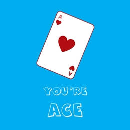 You're Ace