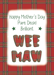 Happy Mother's Day Wee Maw - Scottish Banter Greetings Card