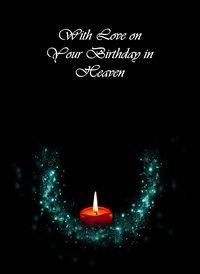 With love on your birthday in Heaven 1