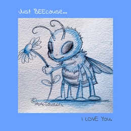 Just BEEcause I love you.