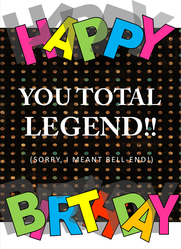 Quirkytags... BIRTHDAY LEGEND  personalised online greeting card