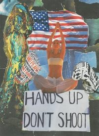 Recorded in Art Hands up Don't Shoot general Collage, yoga, peace, politics, campaign, Everyday Art, General, abstract, congratulations, Thank you, birthday, friend,  personalised online greeting card