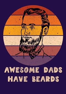 Awesome Dads Have Beards Funny