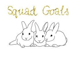 Black Bunny Designs and Greetings Squad Goals General girlfriends, best friend, group, rabbit, bunny, every day, black and gold, friends,  personalised online greeting card