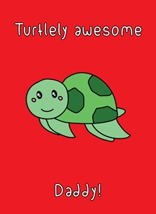 General Turtle-ly awesome tortoise totally father's day Dad, turtle sealife sea dad daddy papa kawaii pun cute funny birthday personalised online greeting card
