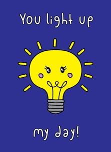 General You light up my day light bulb kawaii pun cute funny birthday valentine's day love thank you personalised online greeting card