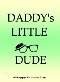 Her Nibs  Daddy's little dude 2 Fathers Dad Daddy Yellow Green Black  personalised online greeting card
