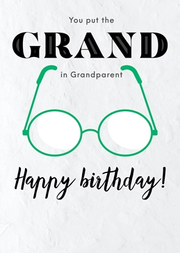 You Put The GRAND in Grandparent