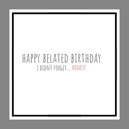 Birthday Belated
