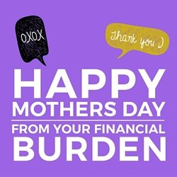 Mother Mum, Burden, Financial, Mother's day personalised online greeting card