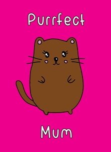 Mothers birthday  Purrfect mum cat kitten kitty feline mummy mommy mom kawaii pun cute funny birthday mother's day new mum thank you brown black personalised online greeting card