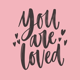 You Are Loved