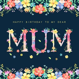 Snappyscrappy Birthday Card Birthday MUM , Mother, Floral personalised online greeting card