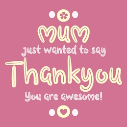 Thank mothers birthday MUM THANKYOU personalised online greeting card