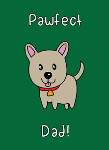 Fathers birthday Pawfect Dad father's day dad daddy papa kawaii pun cute funny birthday puppy pup dog doggy personalised online greeting card