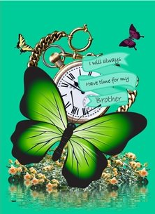 Her Nibs  Always time for my brother  Birthday Butterfly Vintage Pocket Watch Flowers Green Purple Yellow Happy Inspirational  personalised online greeting card