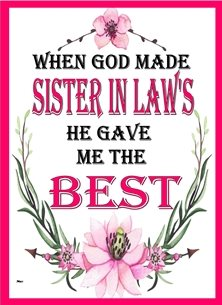 Her Nibs  When God made Sister in Law's birthday Sentiment Quote Flowers Pink White Green Happy  personalised online greeting card