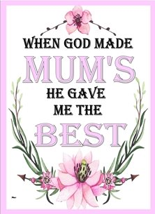 Her Nibs  When God made Mum's  Birthday mothers Sentiment Quote Flowers Pink White Green Happy  personalised online greeting card