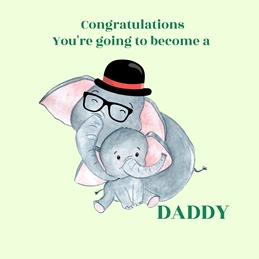 Congratulations on becoming a Daddy