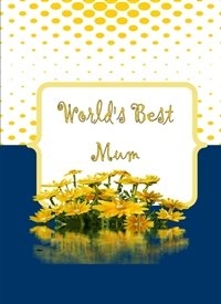 Her Nibs  Best Mum Floral  birthday mothers Flowers Floral blue yellow gold happy  personalised online greeting card
