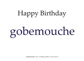 Birthday Gobemouche, funny, humour, happy card, silly, friend. personalised online greeting card