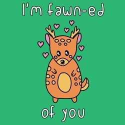 Dottie Mottie I'm fawn-ed of you deer General Children Valentine's Day Wedding Anniversary Birthday him her Fawn deer fond forest wildlife kawaii animal zoo bright colours cute personalised online greeting card