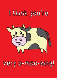 General I think you're very a-moo-sing moo amusing cow cattle kawaii pun cute funny birthday love valentine's anniversary personalised online greeting card