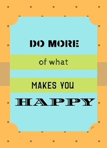 Her Nibs  Do more of what makes you happy General Orange Blue Green  personalised online greeting card