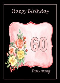 Birthday 60th Female  flowers z%a personalised online greeting card