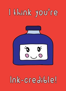 General I think you're ink-credible incredible kawaii pun cute funny birthday mother's day new mum thank you love personalised online greeting card