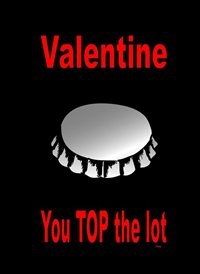 Valentines Bottle Top Funny  z%a personalised online greeting card
